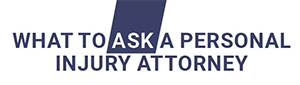 what-to-ask-a-personal-injury-attorney