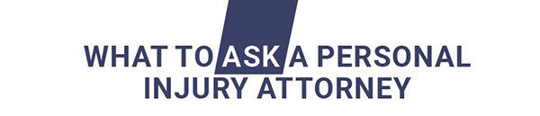 What to Ask a Personal Injury Attorney